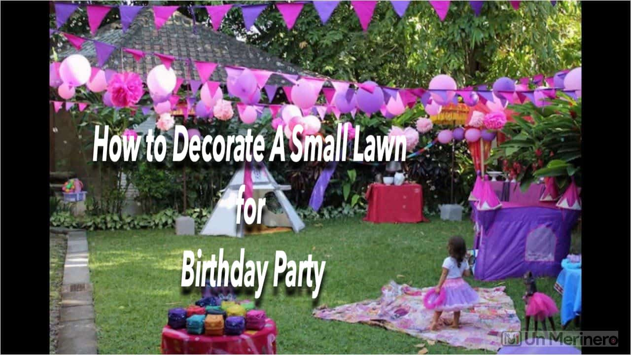 How to Decorate A Small Lawn for Birthday Party