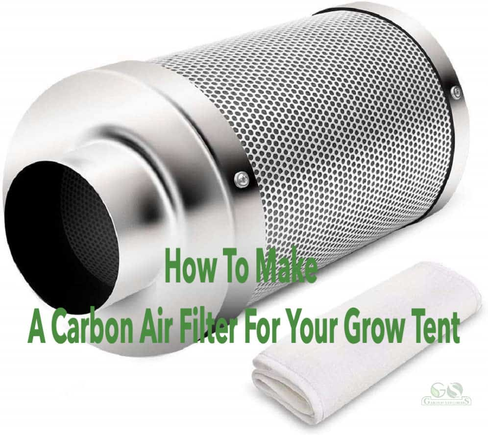 How To Make A Carbon Air Filter For Your Grow Tent