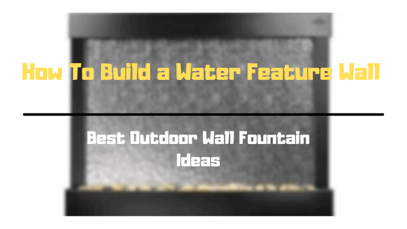 How To Build a Water Feature Wall - Outdoor Wall Fountain Ideas