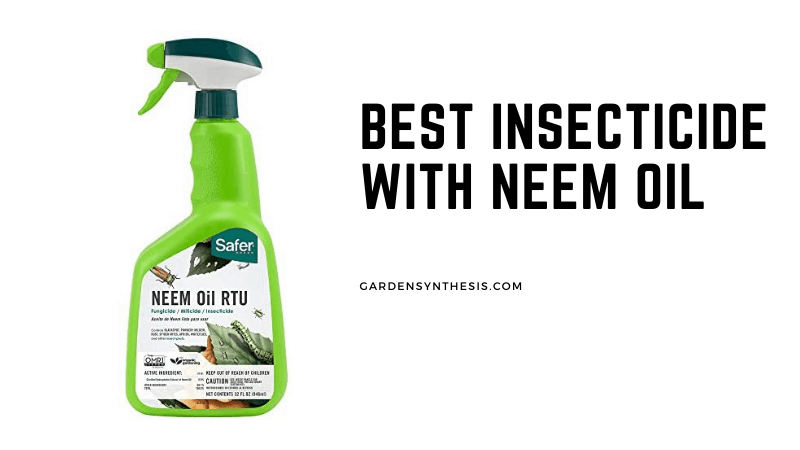 Safer Neem Oil Concentrate - Best Insecticide with Neem Oil