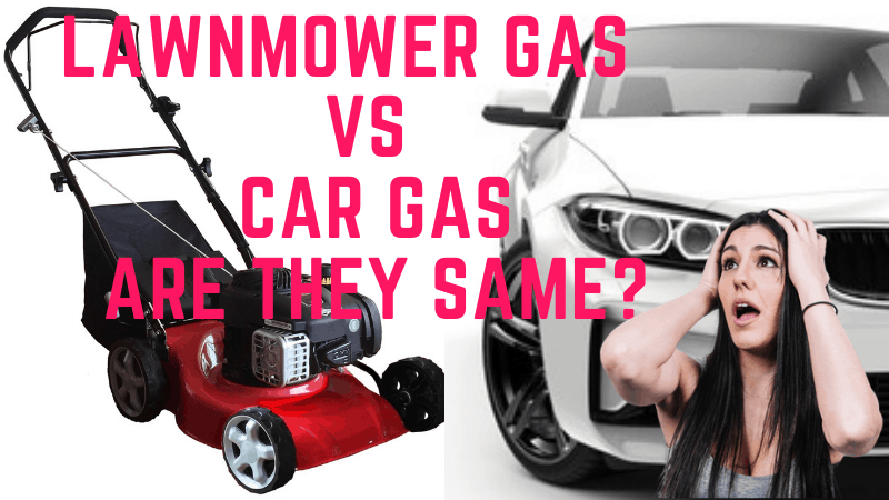 lawn mower gas vs. car gas: are they same
