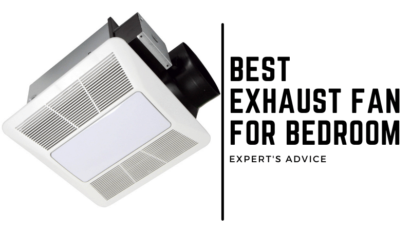 Which one is the Best exhaust fan for bedroom