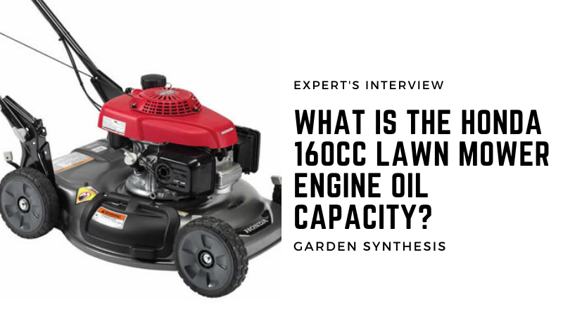 What is the Honda 160cc lawn mower engine oil capacity?