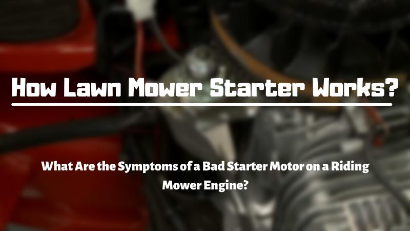 How Lawn Mower Starter Works?