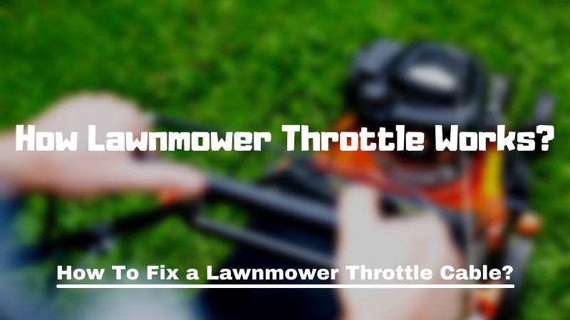 How Lawnmower Throttle Works?