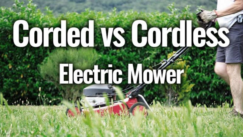 Corded vs Cordless Lawn Mowers