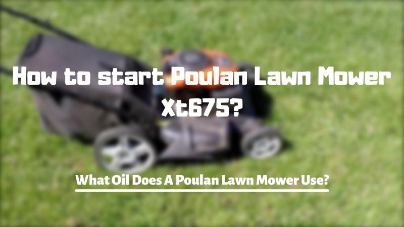 How to start Poulan Lawn Mower Xt675?